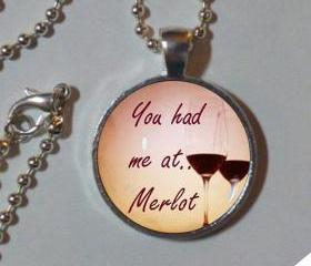 You had me at Merlot. Wine lover. Necklace. Glass dome, metal pendant, chain. Wine jewelry. Wine pendant, art photo pendant, necklace, wine necklace. pendant necklace photo art, wine.